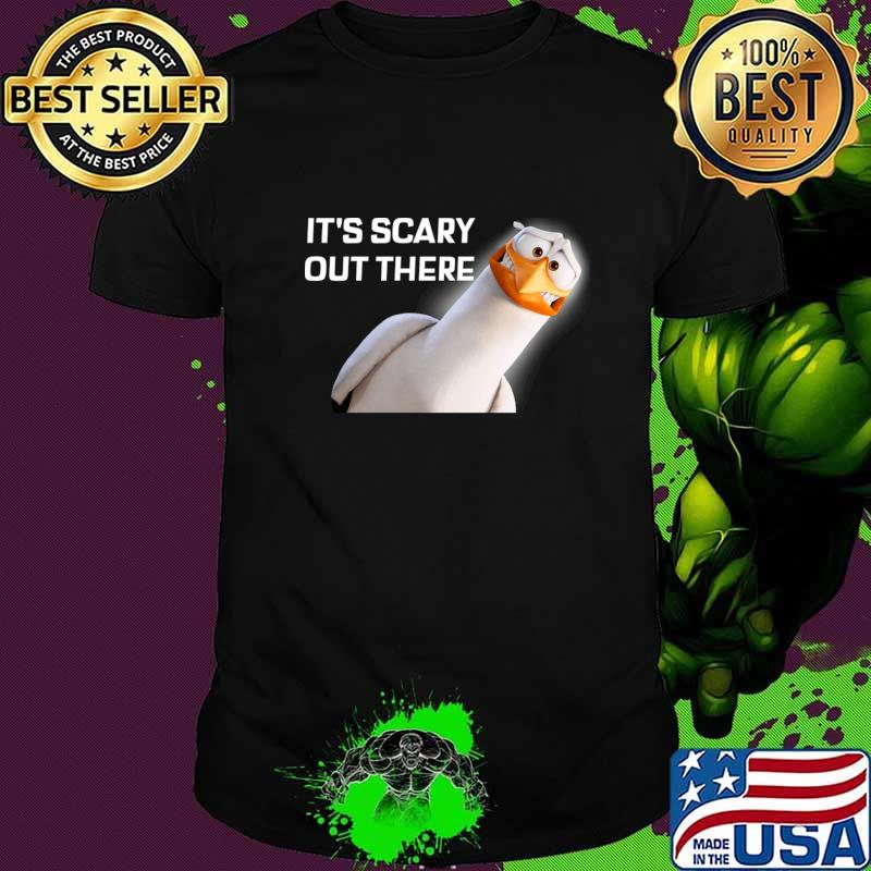 It's Scary Out There T-Shirt