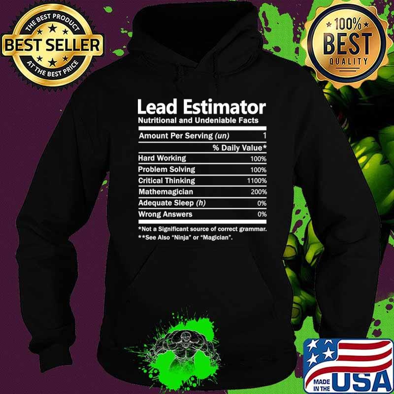 Lead Estimator T Shirt - Nutrition Factors Gift Item Tee T-Shirt Hoodie