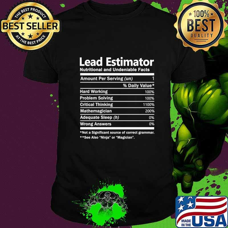 Lead Estimator T Shirt - Nutrition Factors Gift Item Tee T-Shirt
