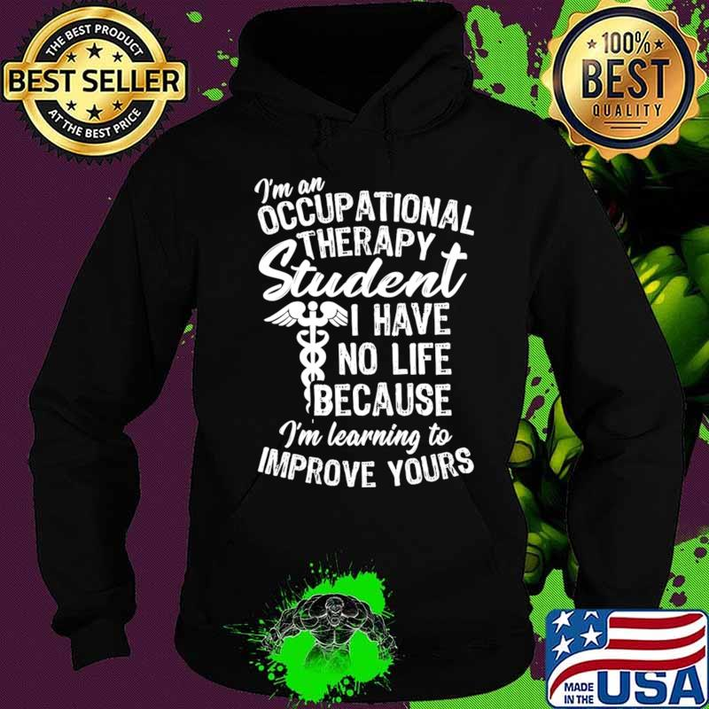 Learning to Improve OT Student Gift, Occupational Therapist T-Shirt Hoodie