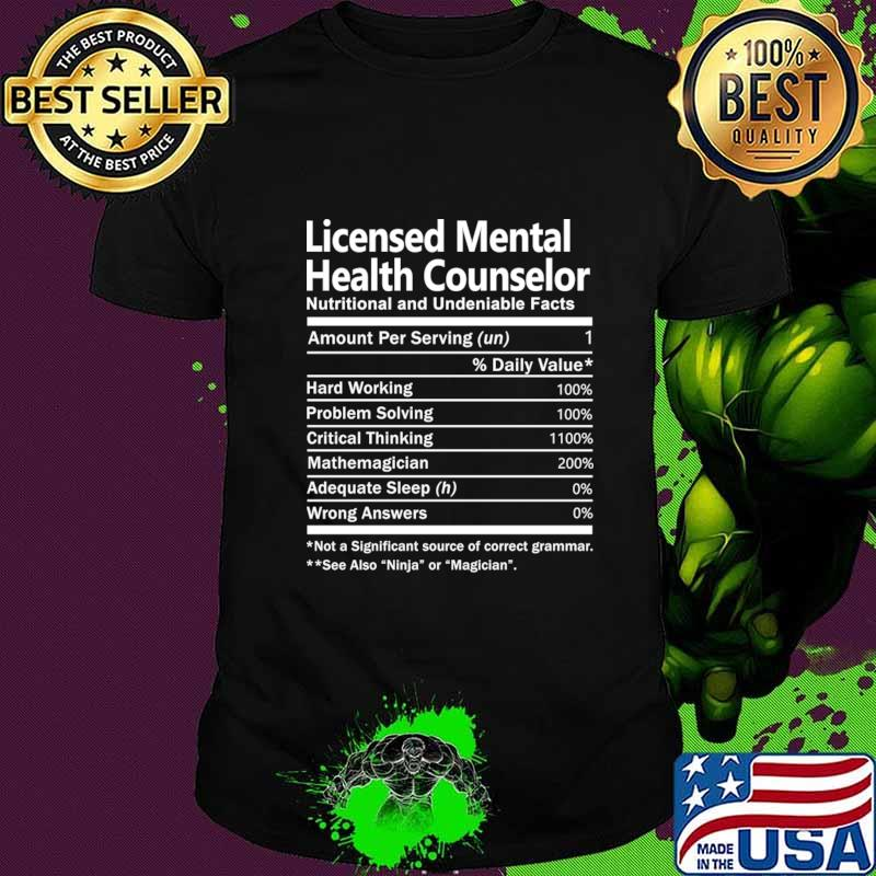 Licensed Mental Health Counselor T Shirt - Nutrition Factors Gift Item Tee T-Shirt