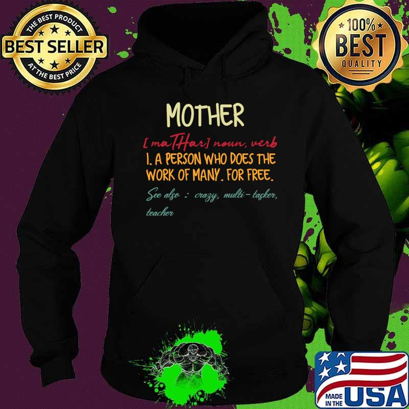 Mother definition noun verb a person who does the work s Hoodie