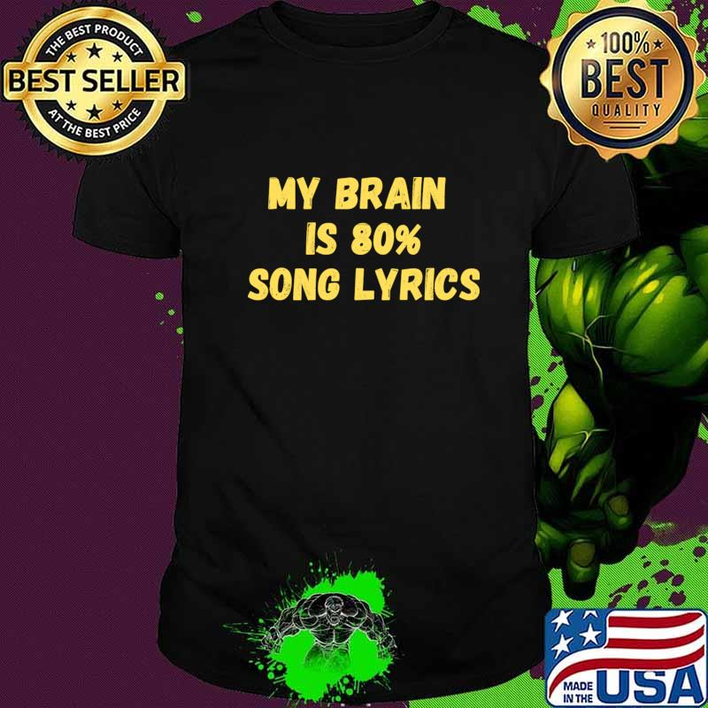 My Brain is 80 Song Lyrics T-Shirt