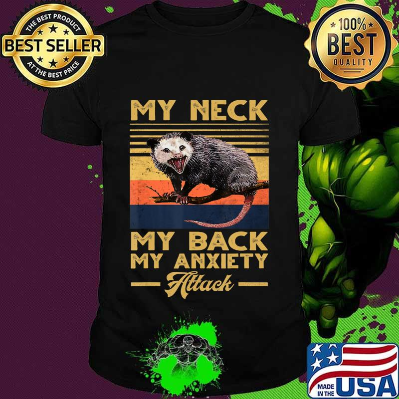 My Neck My Back My Anxiety Attack opossum vintage sunset T-Shirt