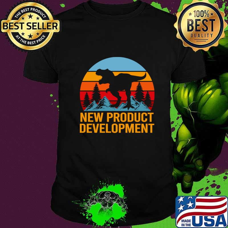 New Product Development T Shirt - Dinasour Gift Item Tee T-Shirt