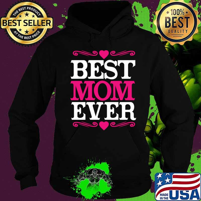 Official Best Mom Ever T-Shirt Hoodie