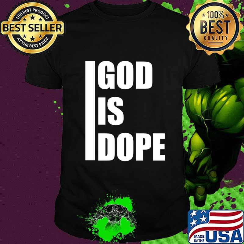 Official God is dope T-Shirt