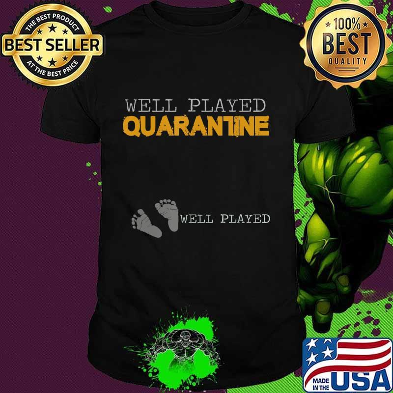 Pregnancy Announcement - Well Played Quarantine T-Shirt