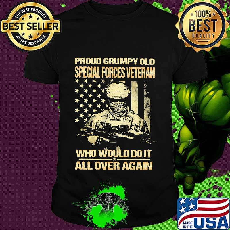 Proud grumpy old special forces veteran who would do it all over again american flag shirt