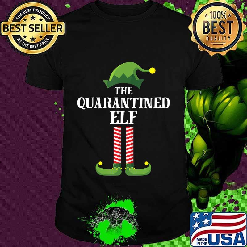 Quarantined Elf Matching Family Group Christmas Quarantine T-Shirt