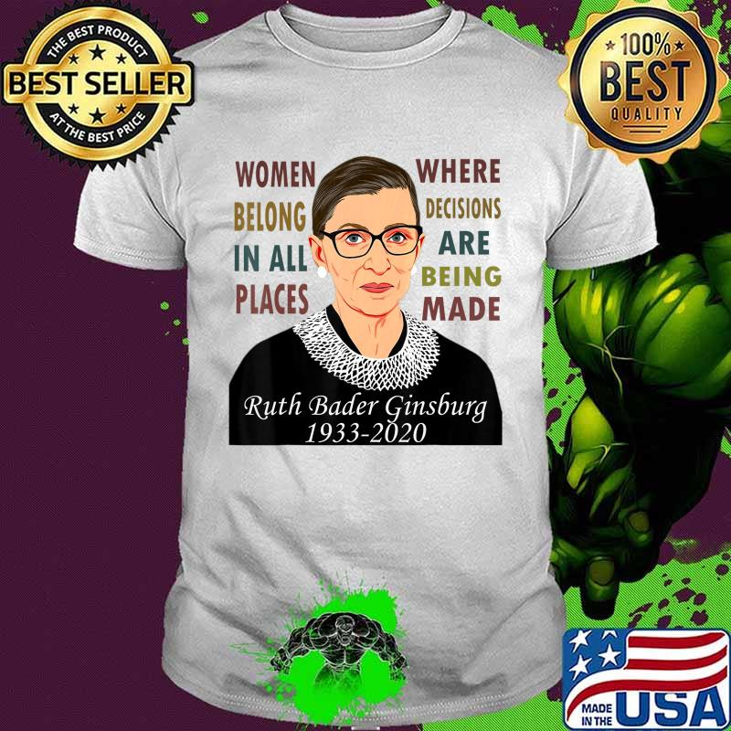 RBG Women Belong In All Places Ruth Bader Ginsburg T-Shirt