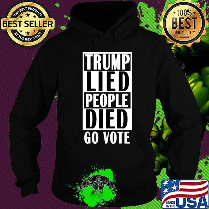 Trump Lied People Died T-Shirt Hoodie