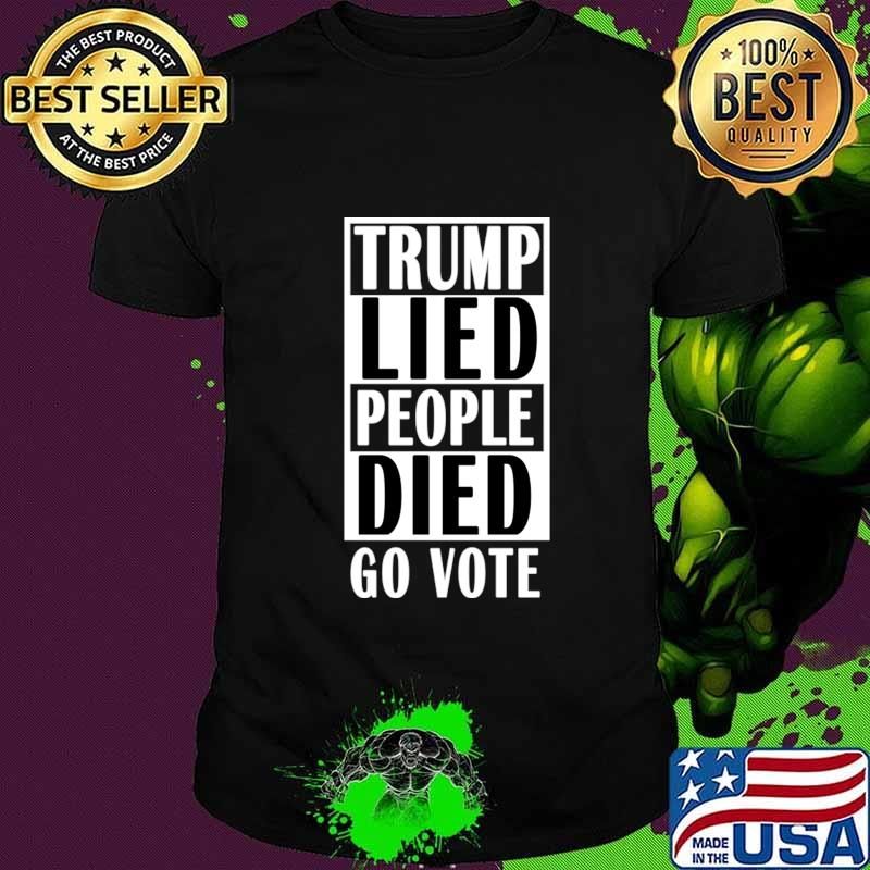 Trump Lied People Died T-Shirt