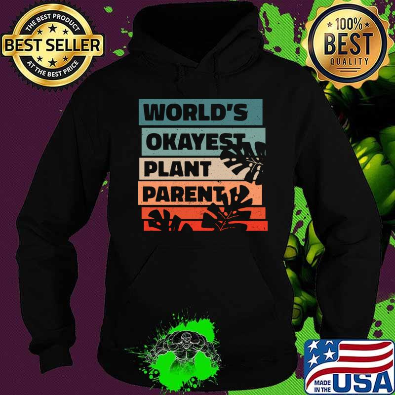 World Okayest Plant Parent T-Shirt Hoodie