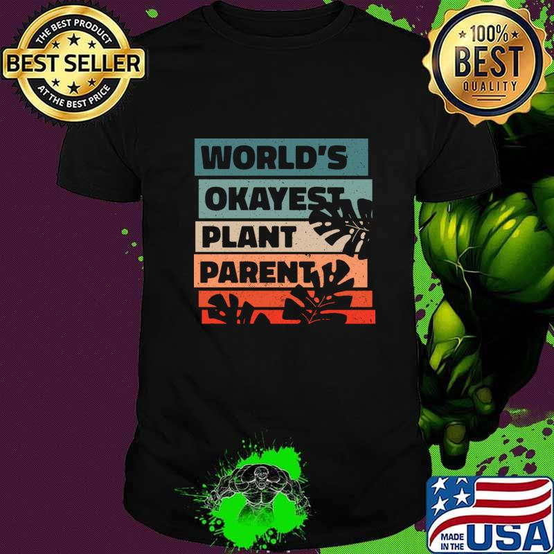 World Okayest Plant Parent T-Shirt