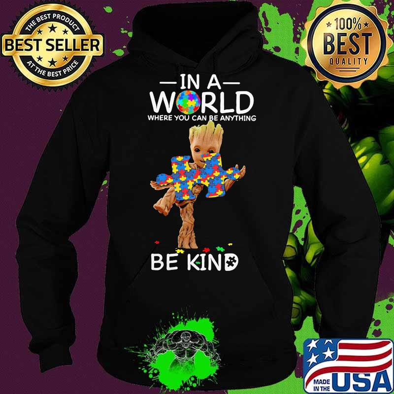 Baby groot autism in a world where you can be anything be kind s Hoodie