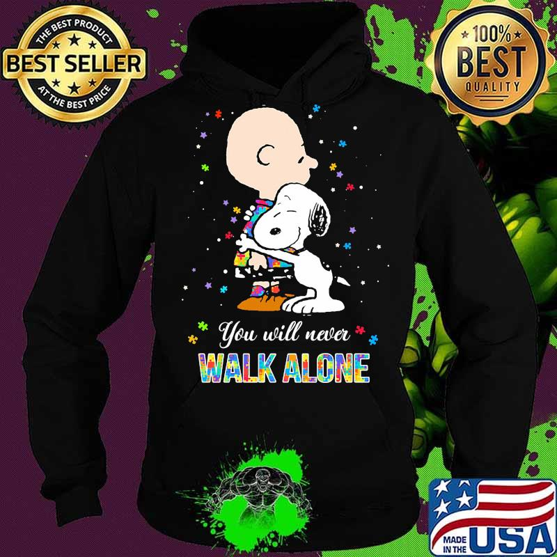 Charlie brown and snoopy autism you will never walk alone s Hoodie