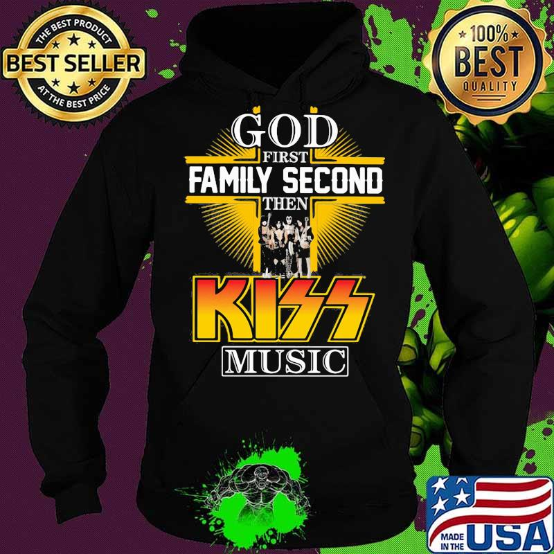 God first family second then kiss music s Hoodie