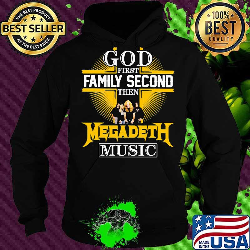 God first family second then megadeth music s Hoodie