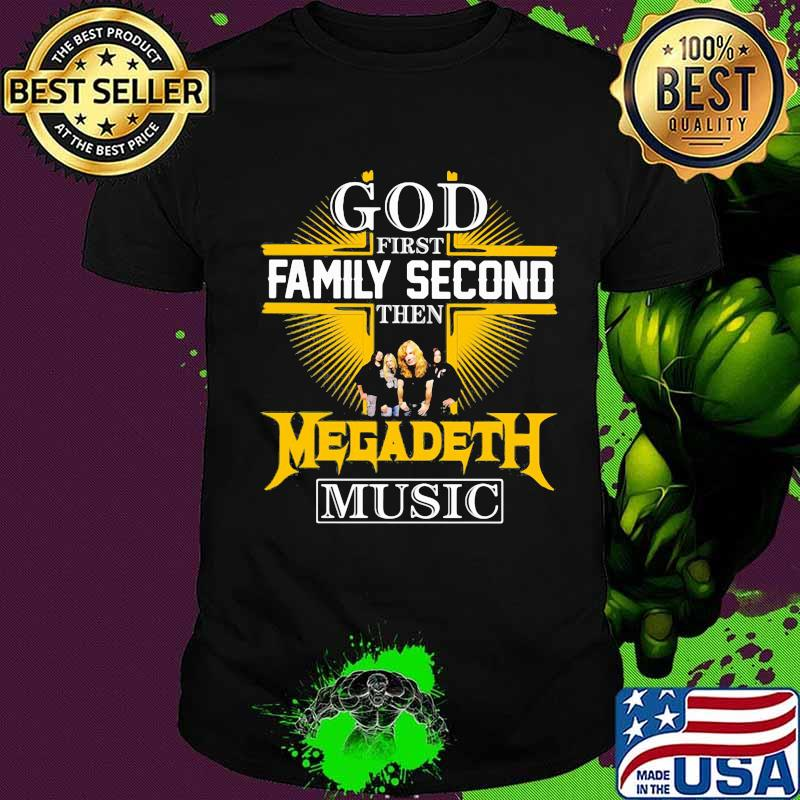 God first family second then megadeth music shirt