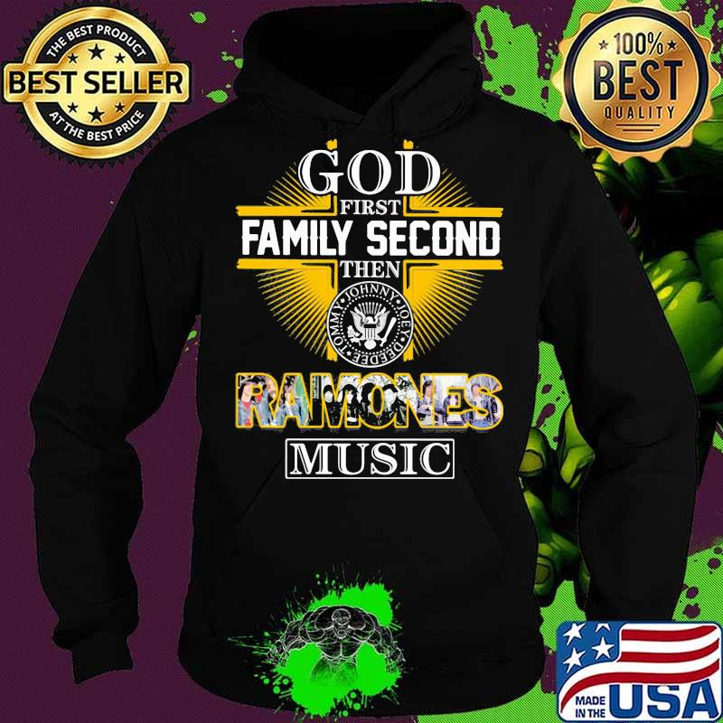 God first family second then ramones music s Hoodie