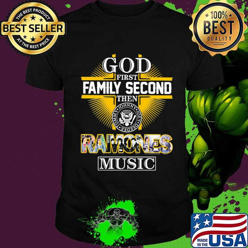 God first family second then ramones music shirt