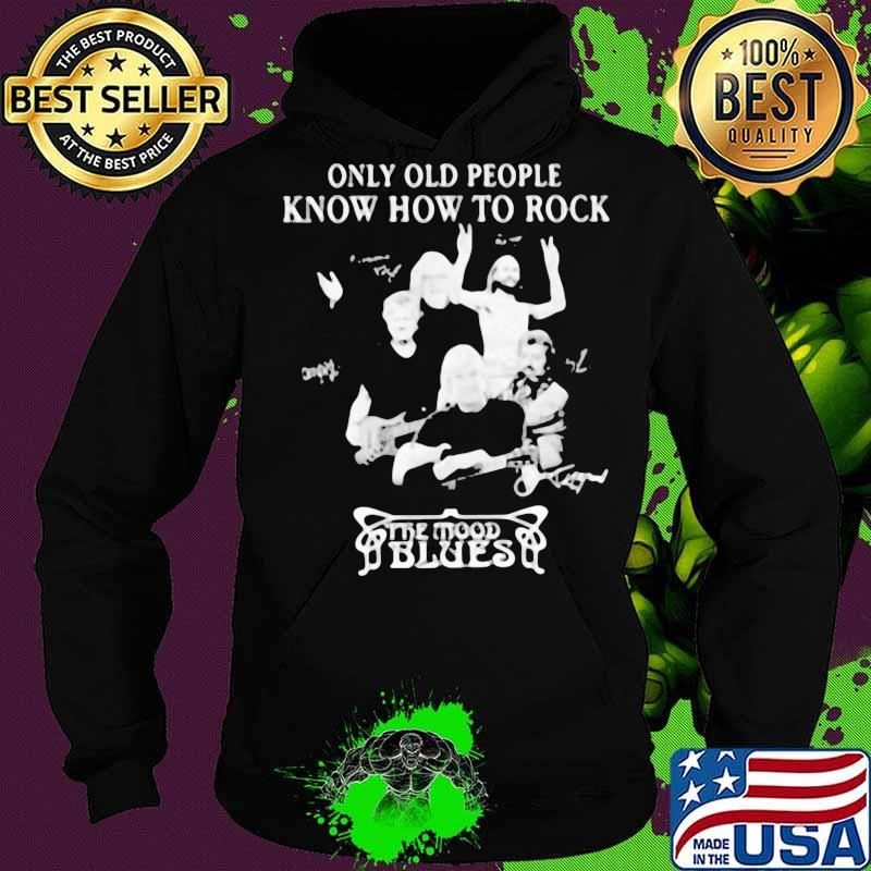 Only old people know how to rock the mood blues signatures s Hoodie