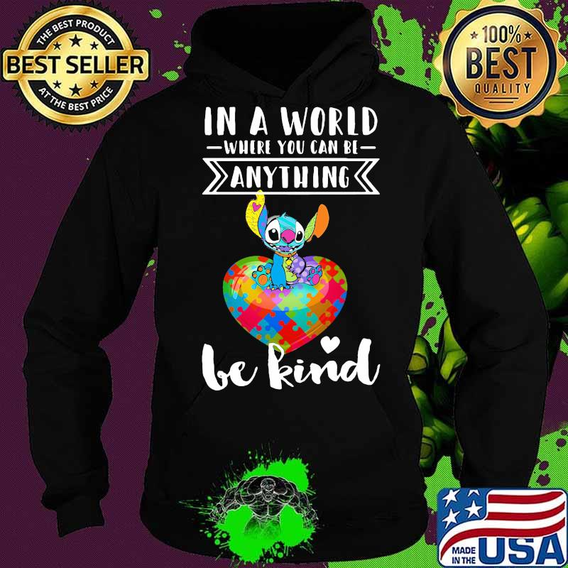Stitch autism in a world where you can be anything be kind s Hoodie