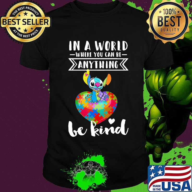 Stitch autism in a world where you can be anything be kind shirt