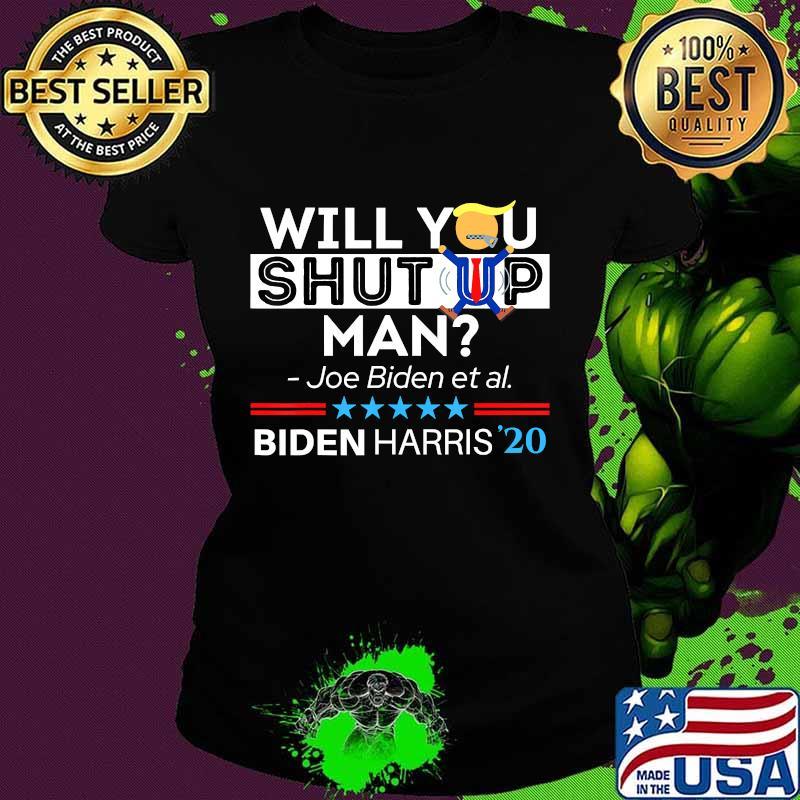 Unisex Mens Womens Shirt Will You Shut Up Man Joe Biden T-shirt Funny Shirt Funny Joe Biden Shirt Funny Tee
