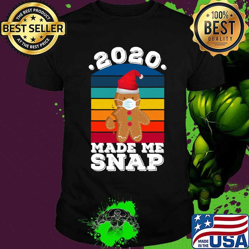 2020 made me snap funny oh snap gingerbread christmas cookie vintage retro shirt