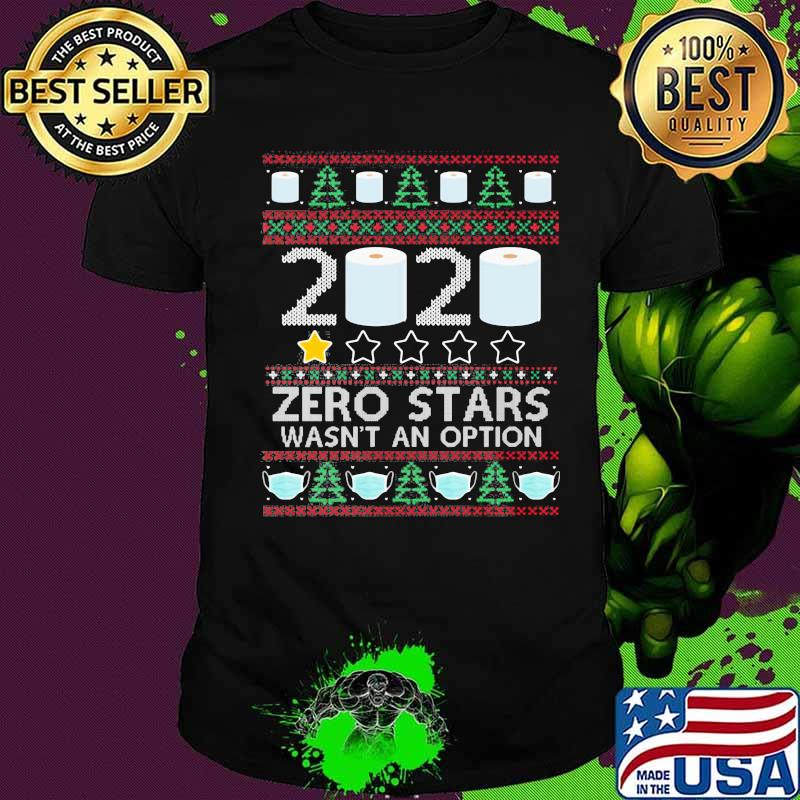 2020 Zero Stars Wasn't An Option Paper Toilet Xmas Shirt
