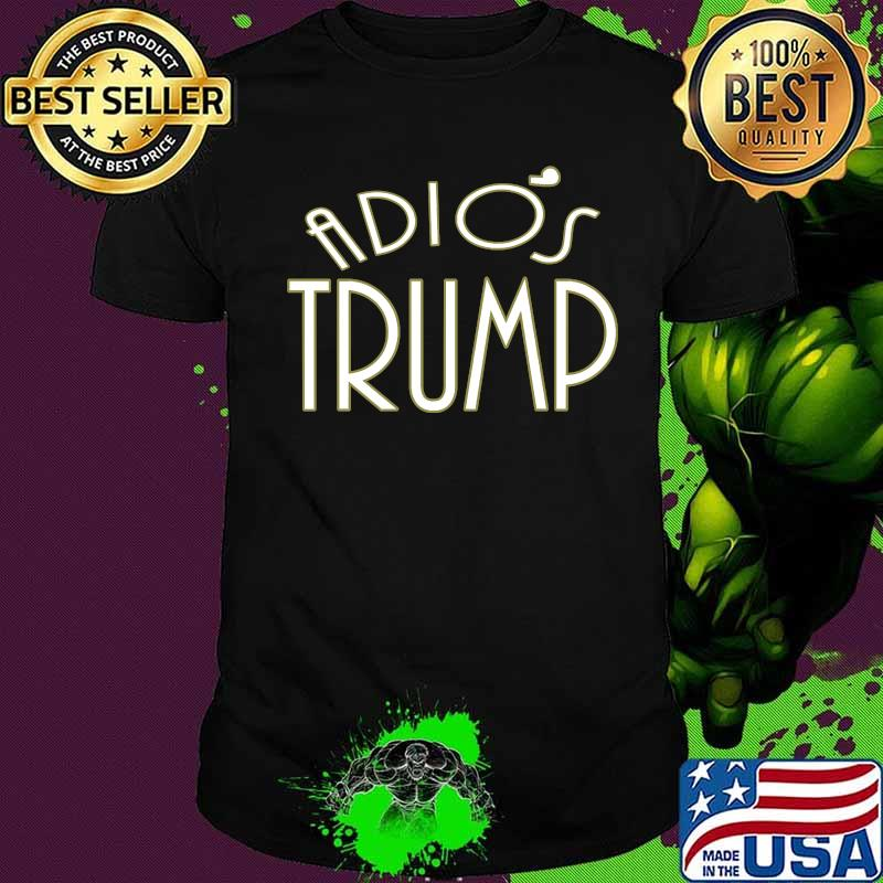 Adios Trump Time For Joe Biden Kamala Harris Shirt
