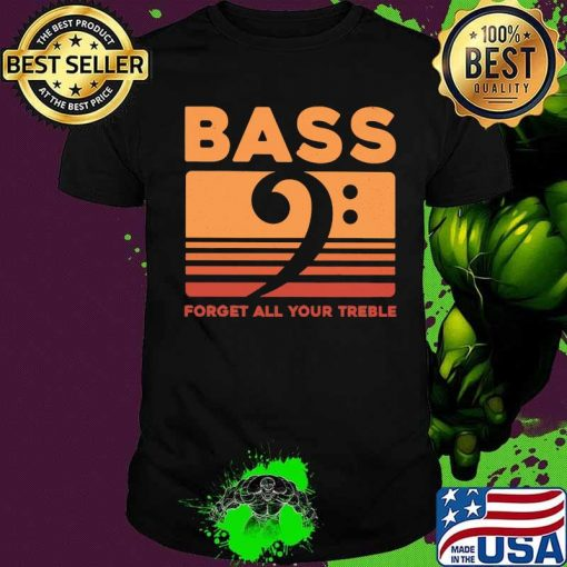 Bass Forget All Your Treble Vintage Shirt
