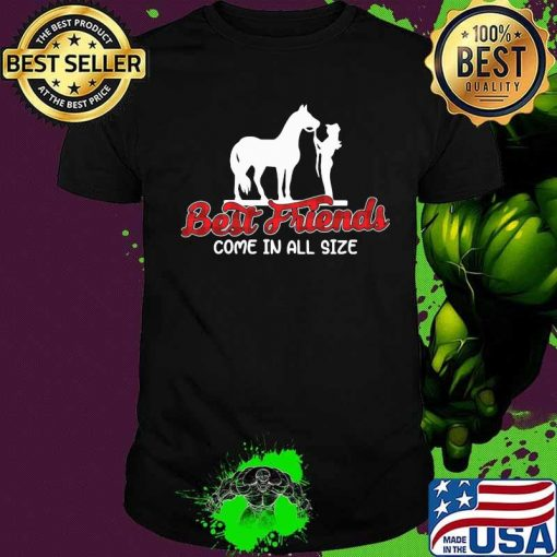 Best Friend Come In All Size Horse Cowboy Shirt