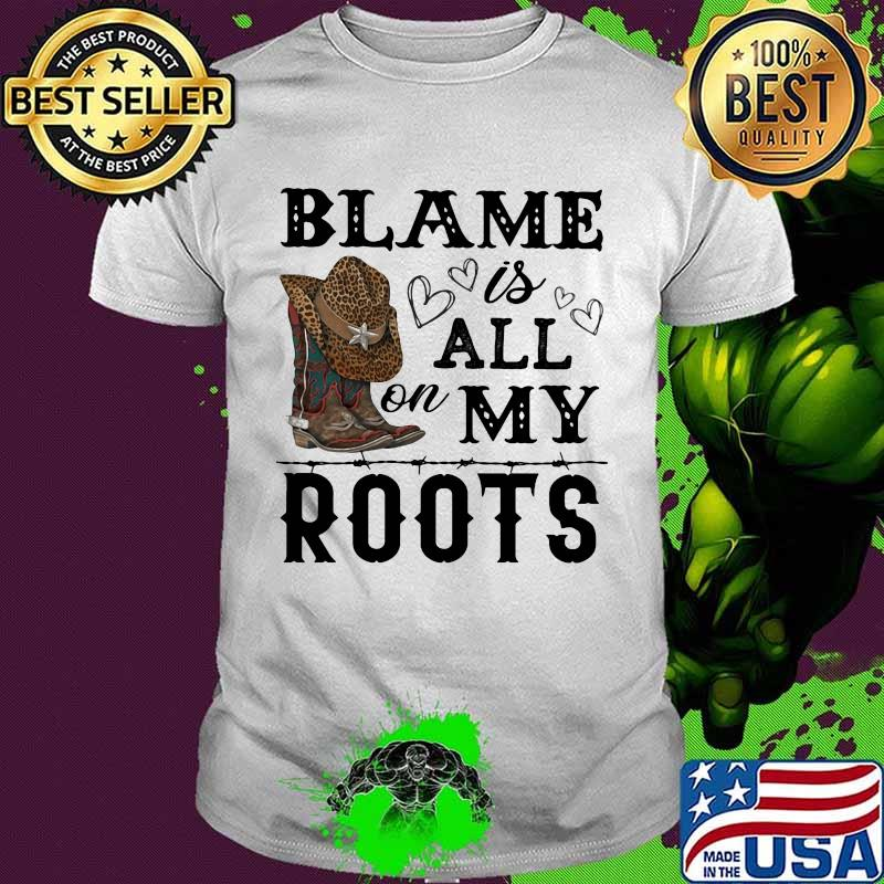 Blame Is All On My Roots Hat Leopard Shirt