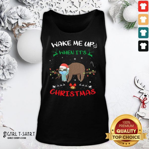 When Its Christmas 2020 Call Sloth Wake Me Up When Its Christmas 2020 Shirt, hoodie