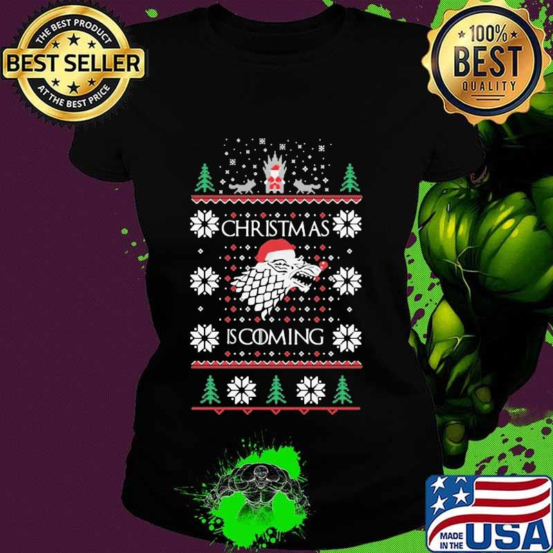 Christmas Is Coming Santa Clause Merry Xmas Shirt Ladies tee