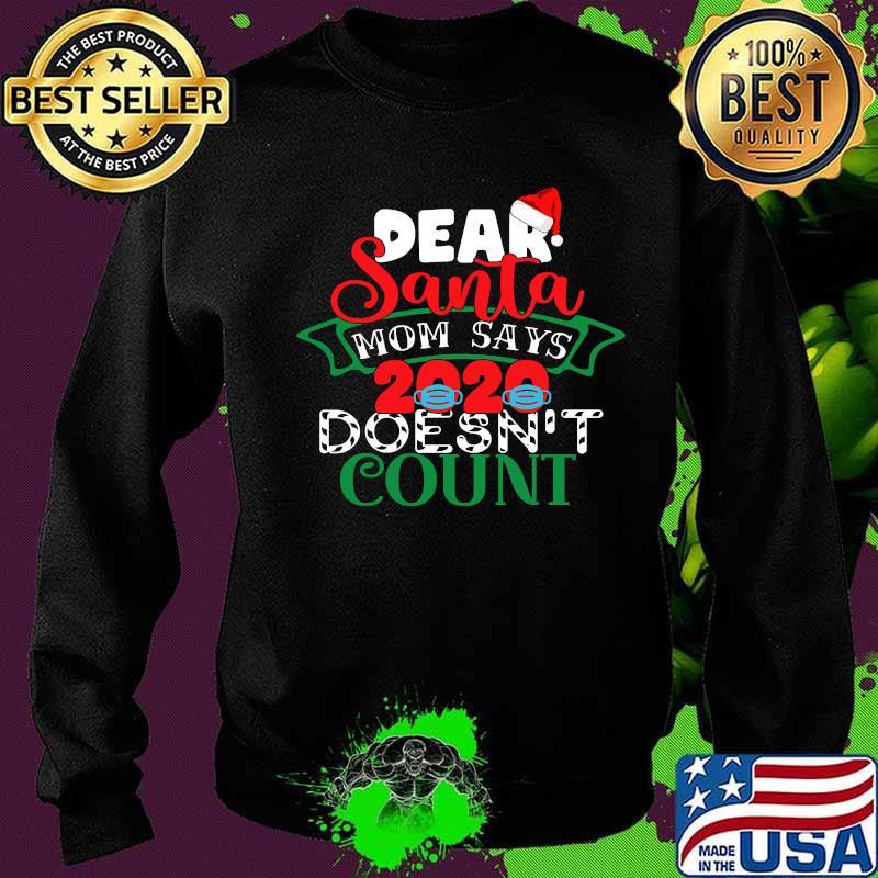 Dear Santa My mom says 2020 doesn/'t count Quarantine Christmas Tee 2020 funny Christmas social distancing Funny Tshirt