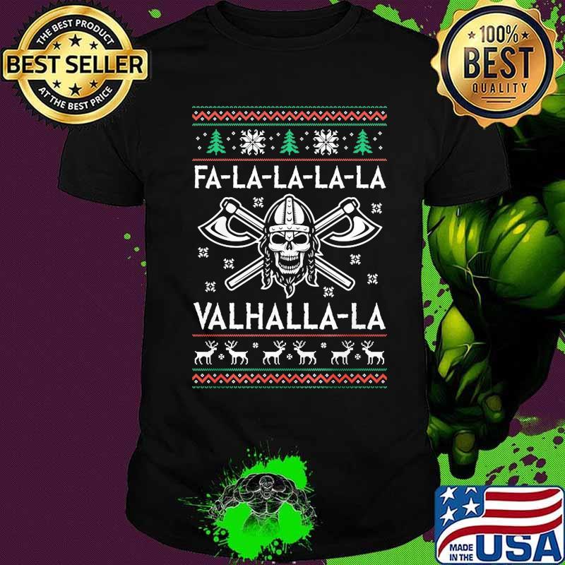 Fa La La La La Valhalla La Skull Merry Christmas Shirt