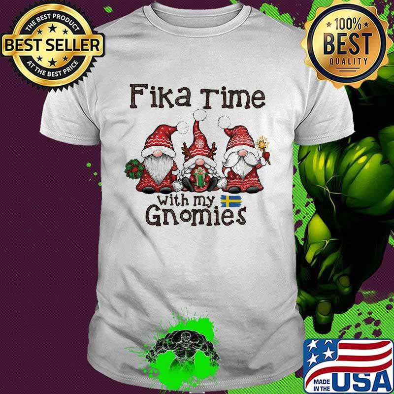 Fika Time With My Gnomies Merry Christmas Shirt