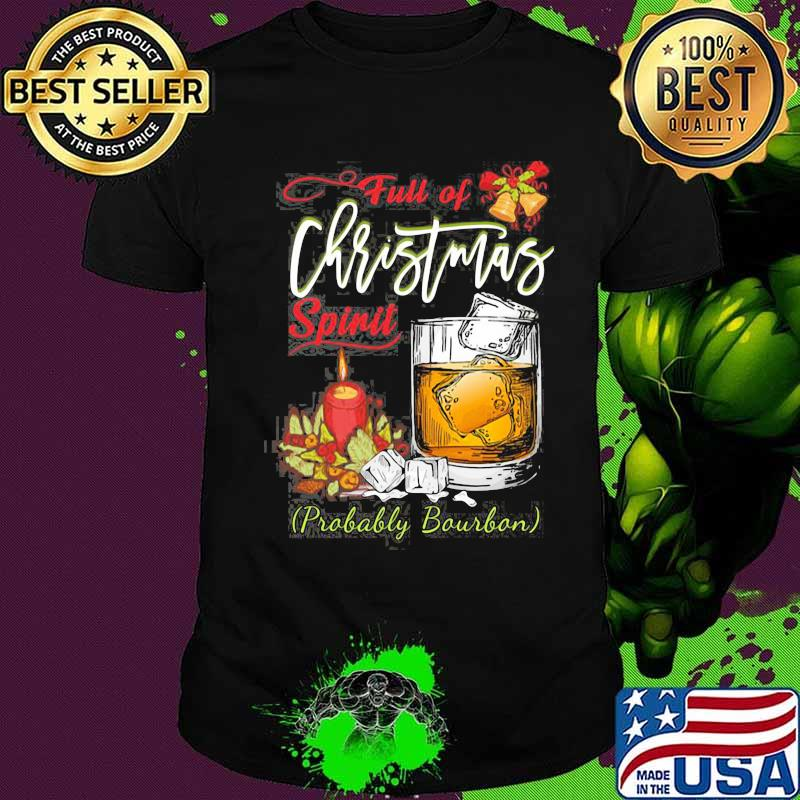 Full Of Christmas Spirit Bourbon Christmas Drinking Bell Shirt