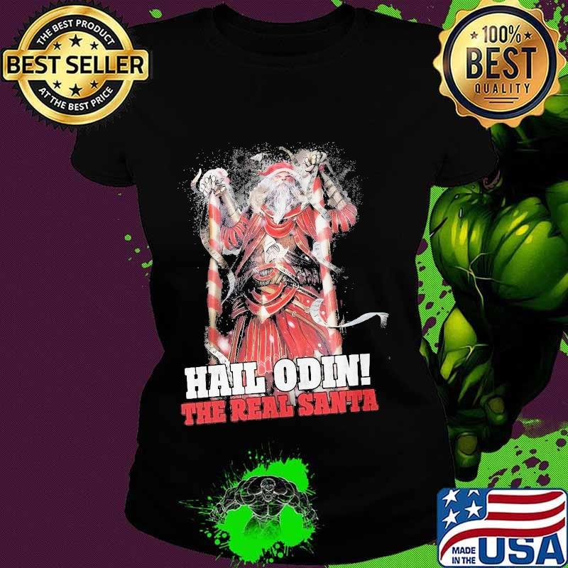 Hail Odin The Real Santa Merry Christmas Shirt Ladies tee