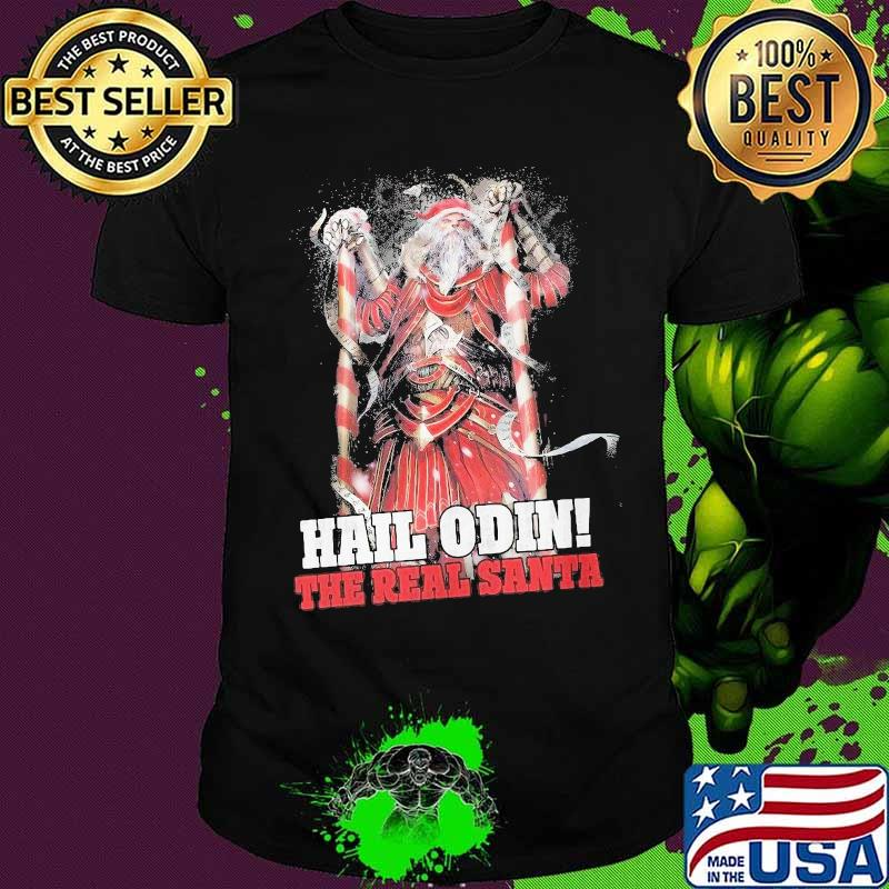 Hail Odin The Real Santa Merry Christmas Shirt