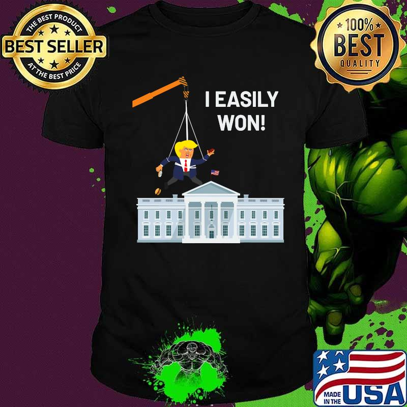 I Easily Won Trump Won't Concede So Use A Crane White House Shirt