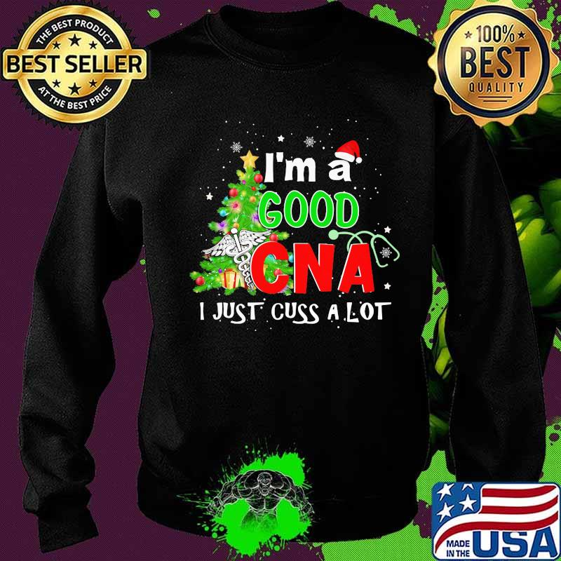 I'm A Good Can I Just Cuss A Lot Logo Smt Christmas Tree Merry Xmas Shirt Sweater