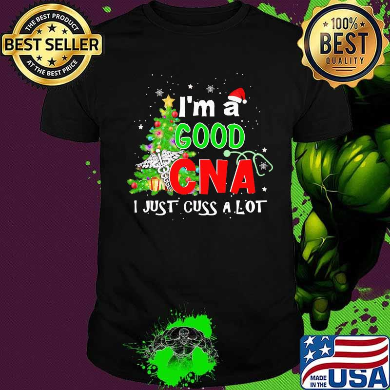 I'm A Good Can I Just Cuss A Lot Logo Smt Christmas Tree Merry Xmas Shirt