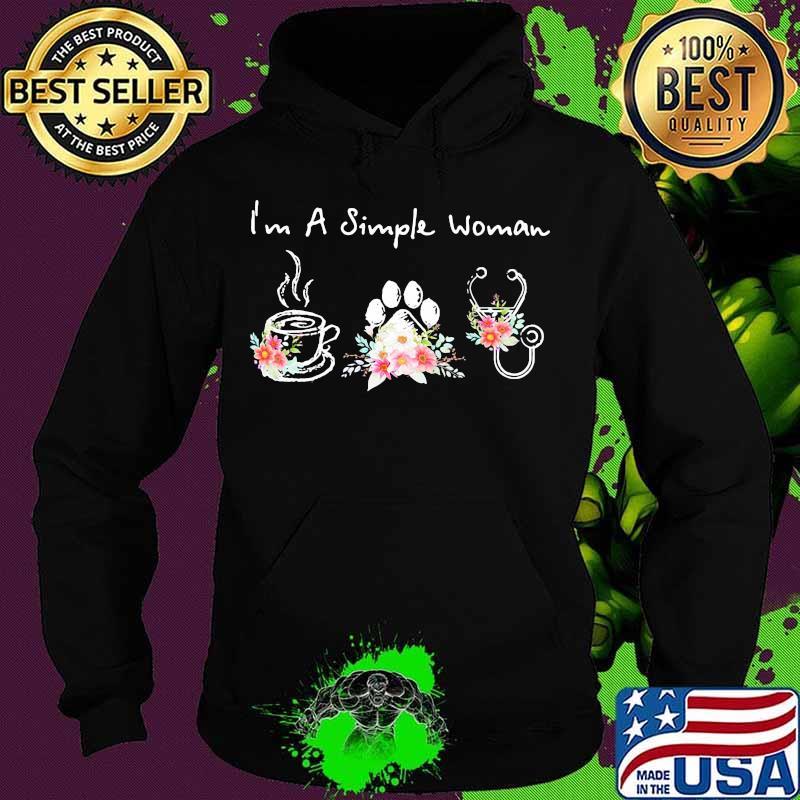 I'm A Simple Woman Coffee Dog Medical Flowers Shirt Hoodie