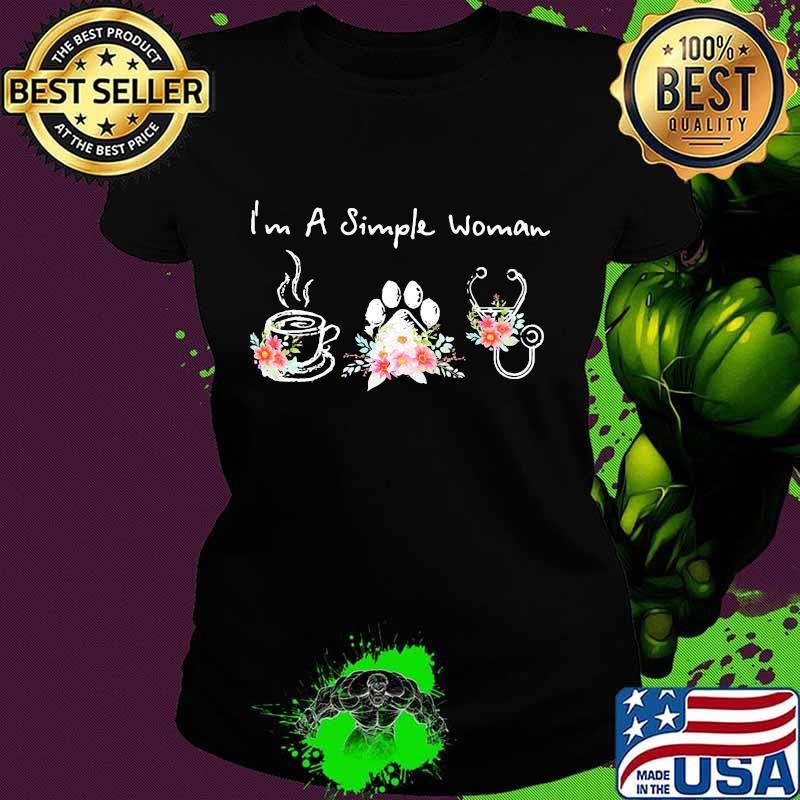 I'm A Simple Woman Coffee Dog Medical Flowers Shirt Ladies tee
