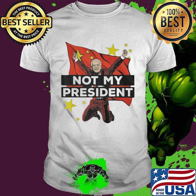Joe biden not my president china flag shirt
